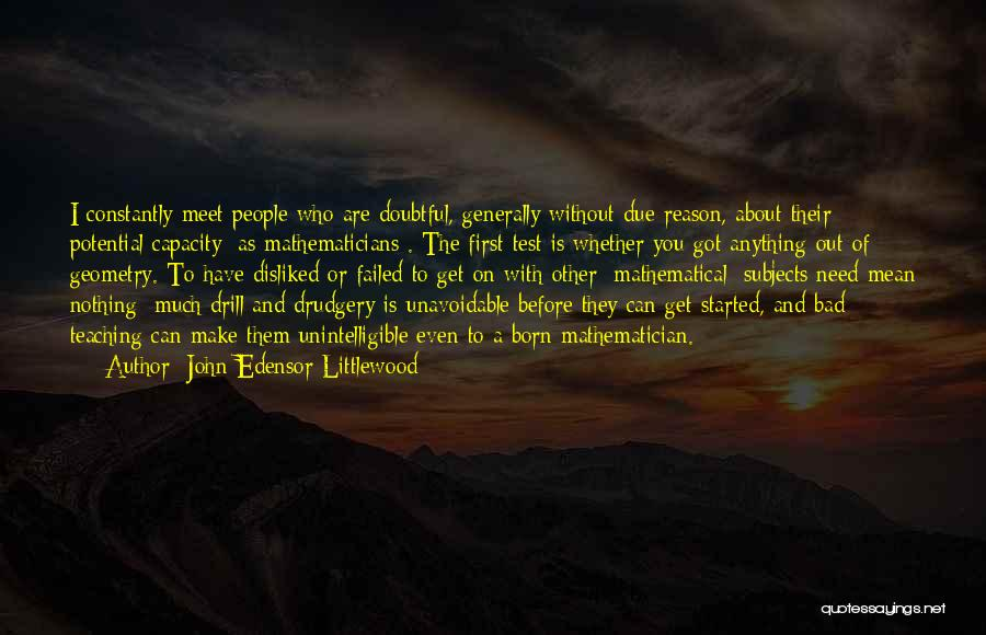 Born With Nothing Quotes By John Edensor Littlewood
