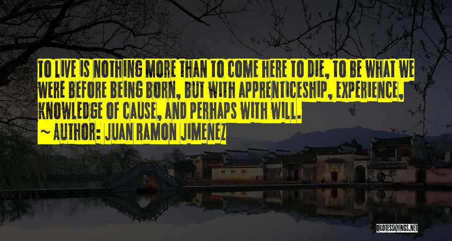 Born With Nothing Quotes By Juan Ramon Jimenez