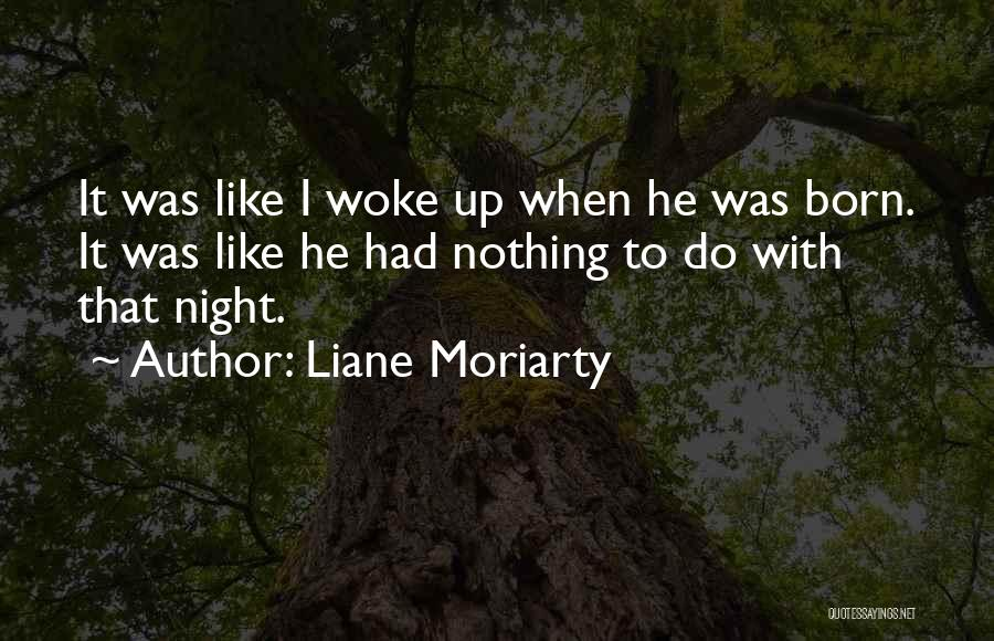 Born With Nothing Quotes By Liane Moriarty