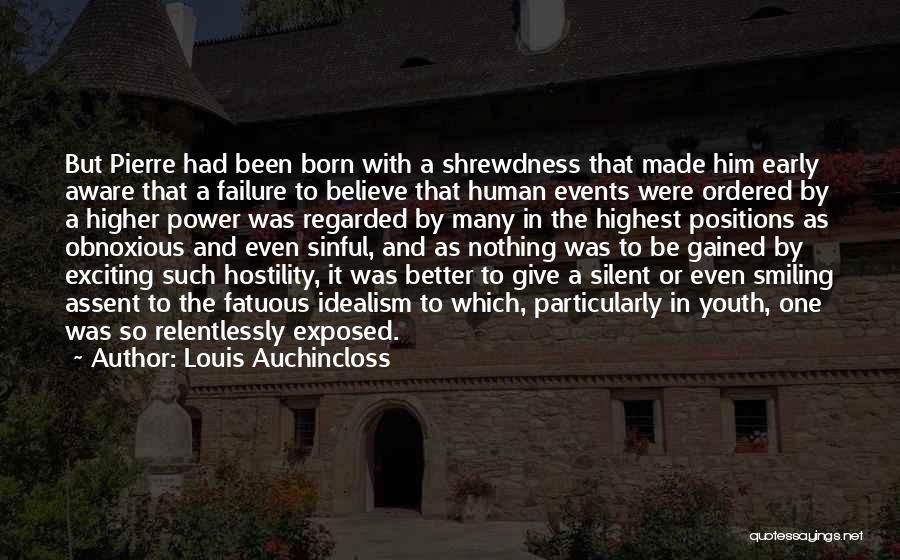 Born With Nothing Quotes By Louis Auchincloss