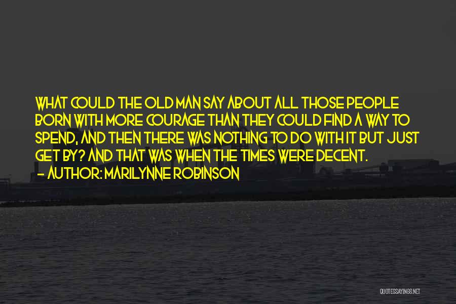 Born With Nothing Quotes By Marilynne Robinson
