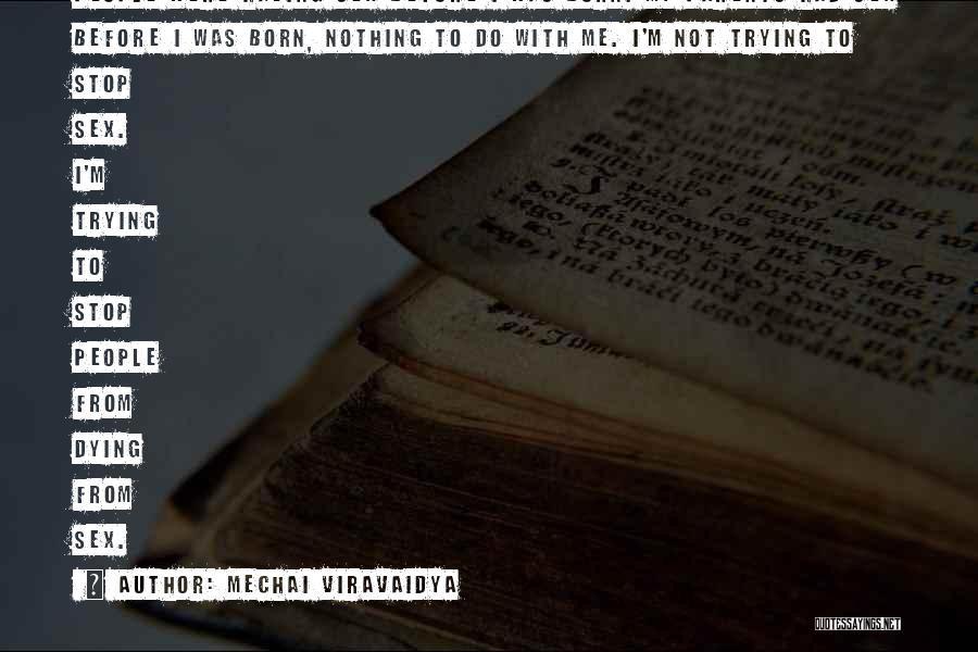 Born With Nothing Quotes By Mechai Viravaidya
