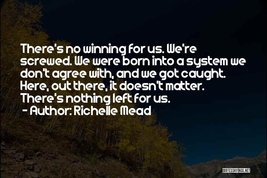 Born With Nothing Quotes By Richelle Mead