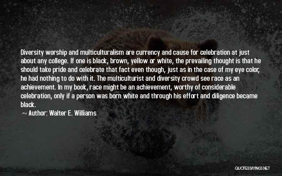 Born With Nothing Quotes By Walter E. Williams