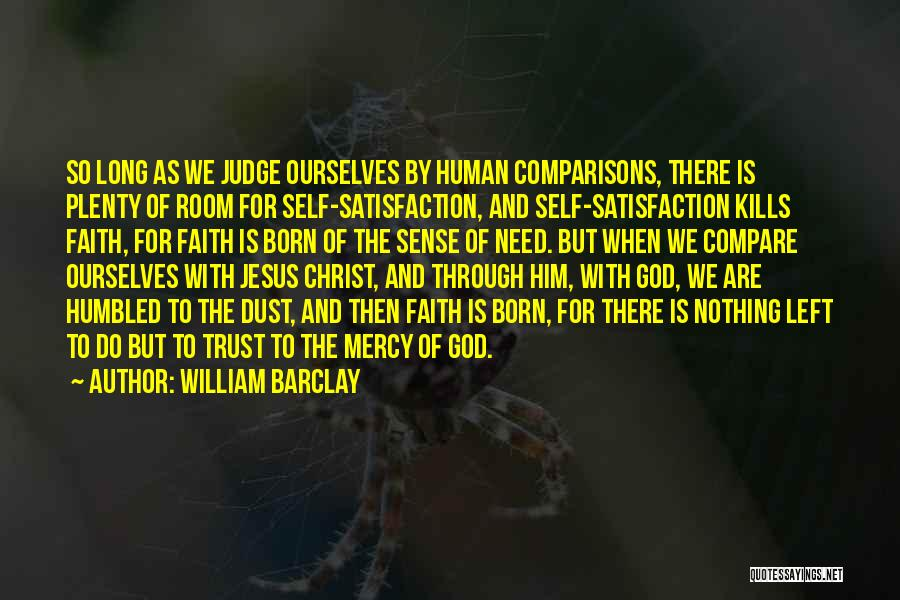 Born With Nothing Quotes By William Barclay