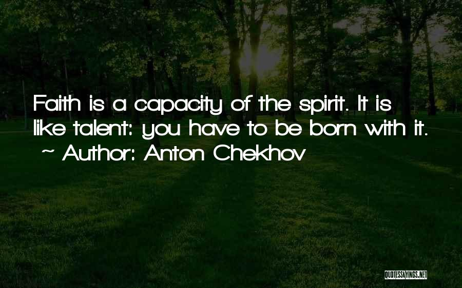 Born With Talent Quotes By Anton Chekhov