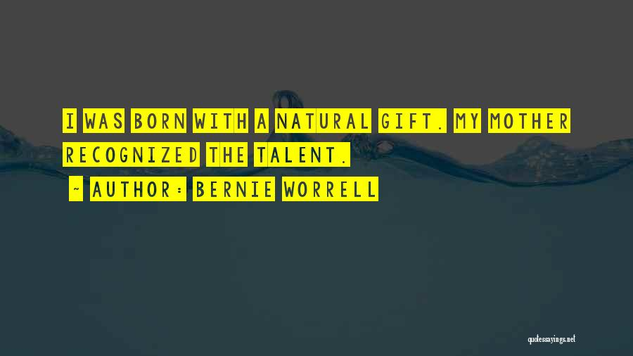Born With Talent Quotes By Bernie Worrell