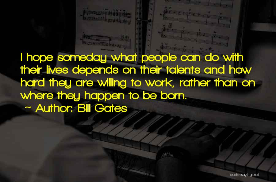 Born With Talent Quotes By Bill Gates