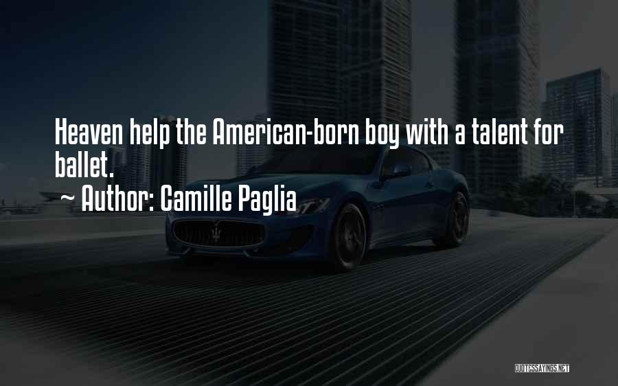 Born With Talent Quotes By Camille Paglia