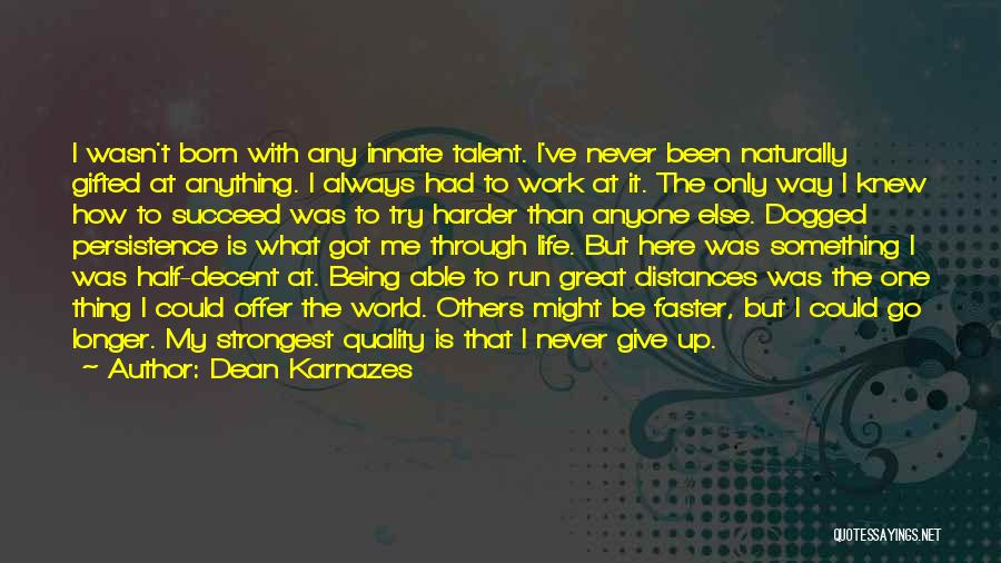 Born With Talent Quotes By Dean Karnazes