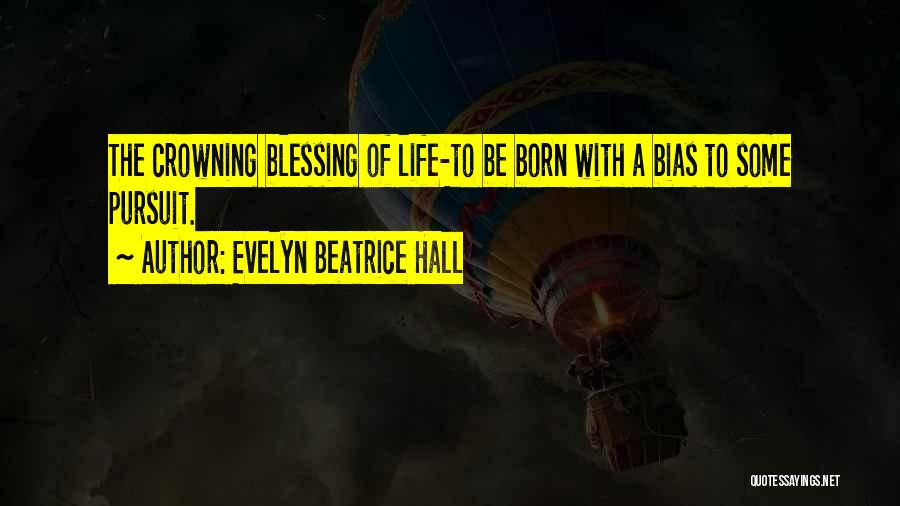 Born With Talent Quotes By Evelyn Beatrice Hall