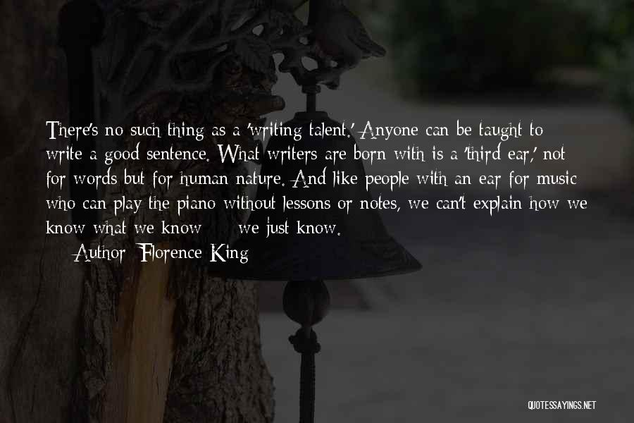 Born With Talent Quotes By Florence King