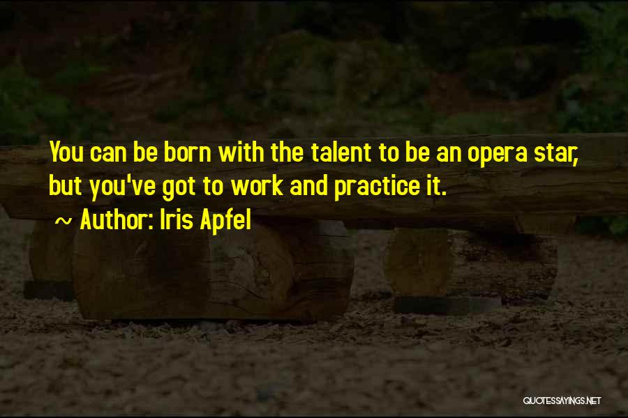 Born With Talent Quotes By Iris Apfel