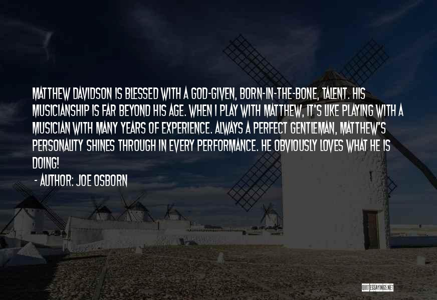 Born With Talent Quotes By Joe Osborn