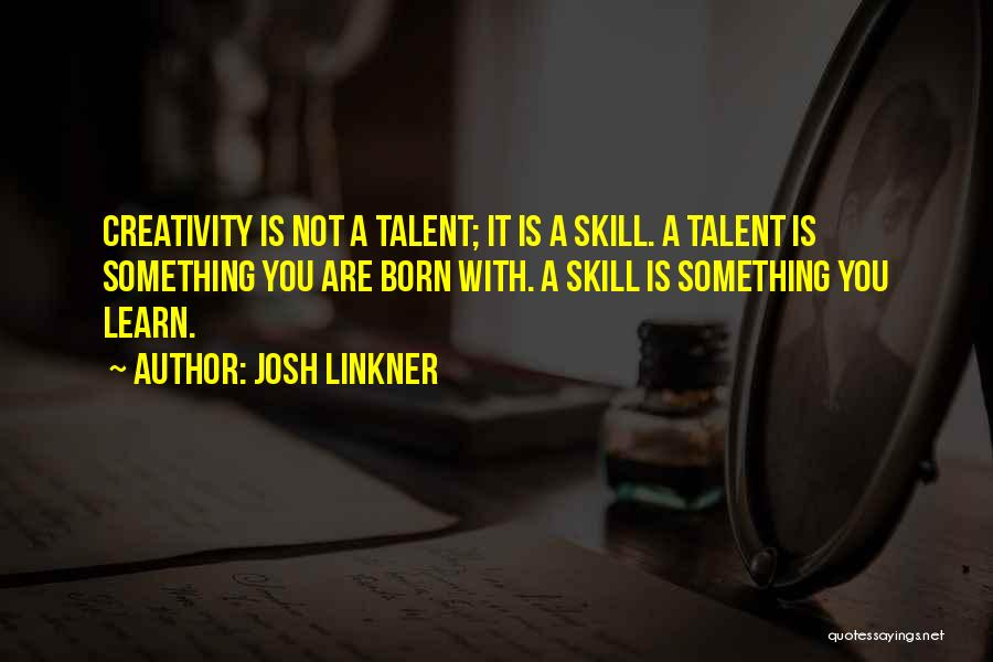 Born With Talent Quotes By Josh Linkner