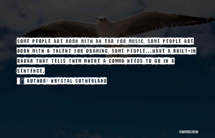 Born With Talent Quotes By Krystal Sutherland