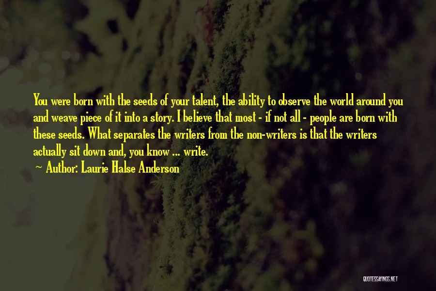 Born With Talent Quotes By Laurie Halse Anderson