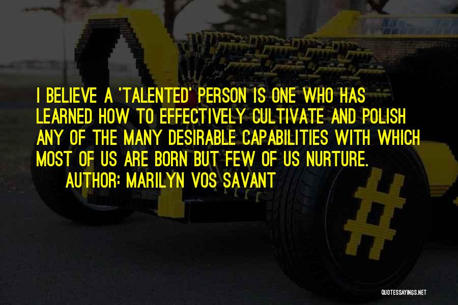 Born With Talent Quotes By Marilyn Vos Savant