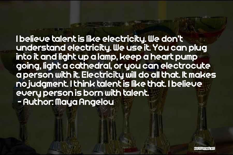 Born With Talent Quotes By Maya Angelou