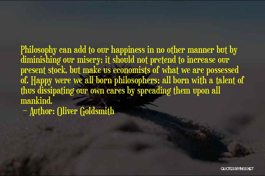 Born With Talent Quotes By Oliver Goldsmith
