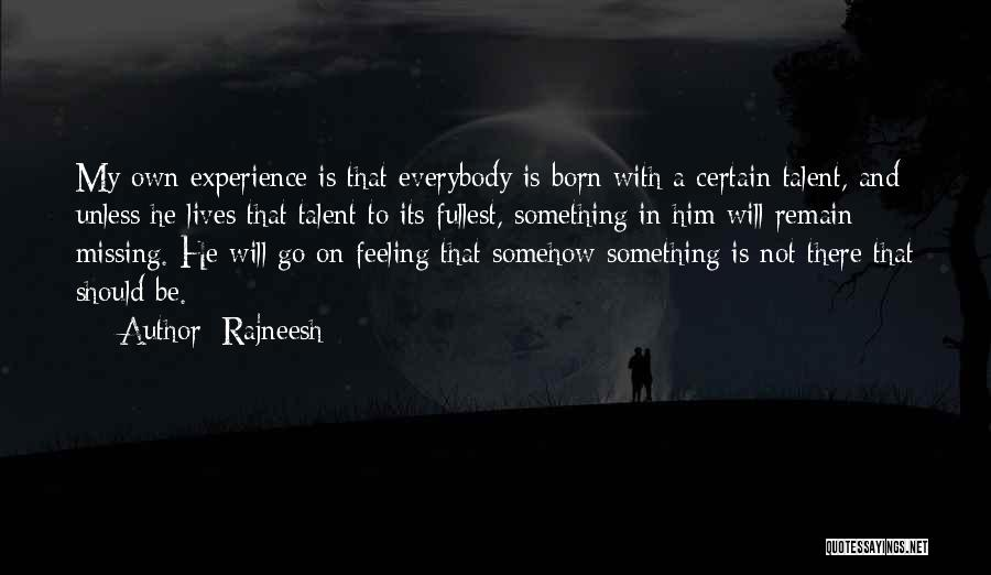 Born With Talent Quotes By Rajneesh