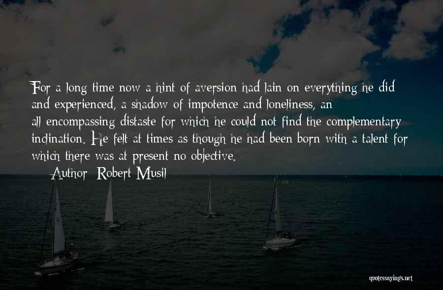 Born With Talent Quotes By Robert Musil
