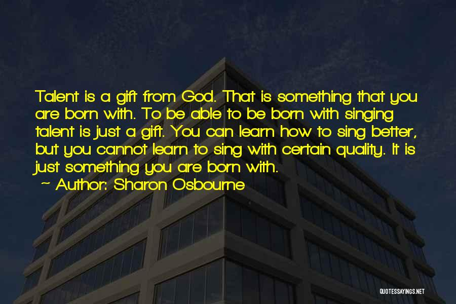 Born With Talent Quotes By Sharon Osbourne
