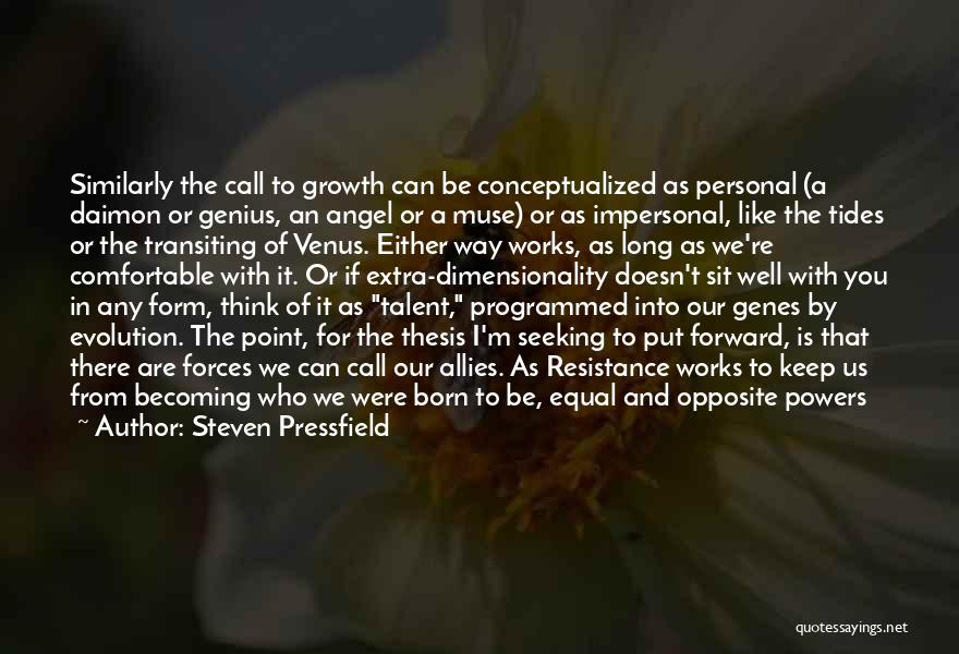 Born With Talent Quotes By Steven Pressfield