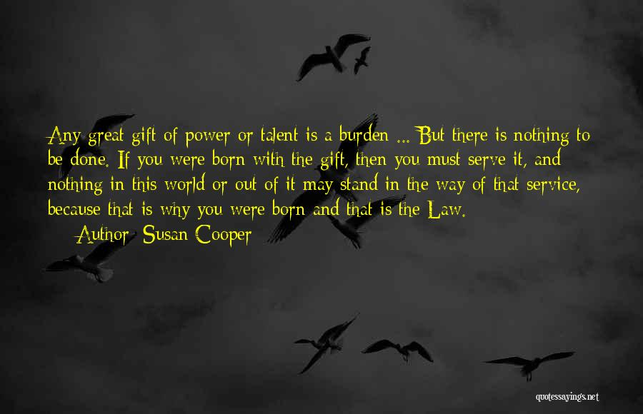 Born With Talent Quotes By Susan Cooper
