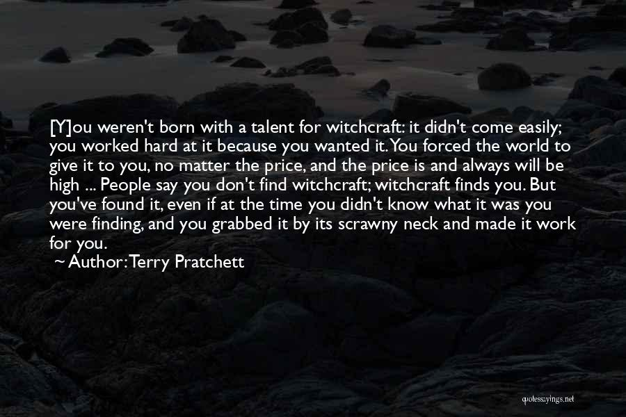 Born With Talent Quotes By Terry Pratchett