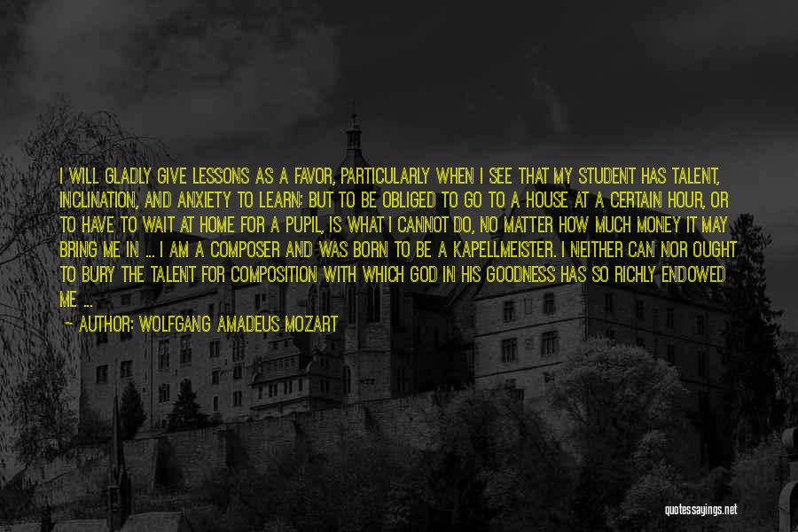 Born With Talent Quotes By Wolfgang Amadeus Mozart