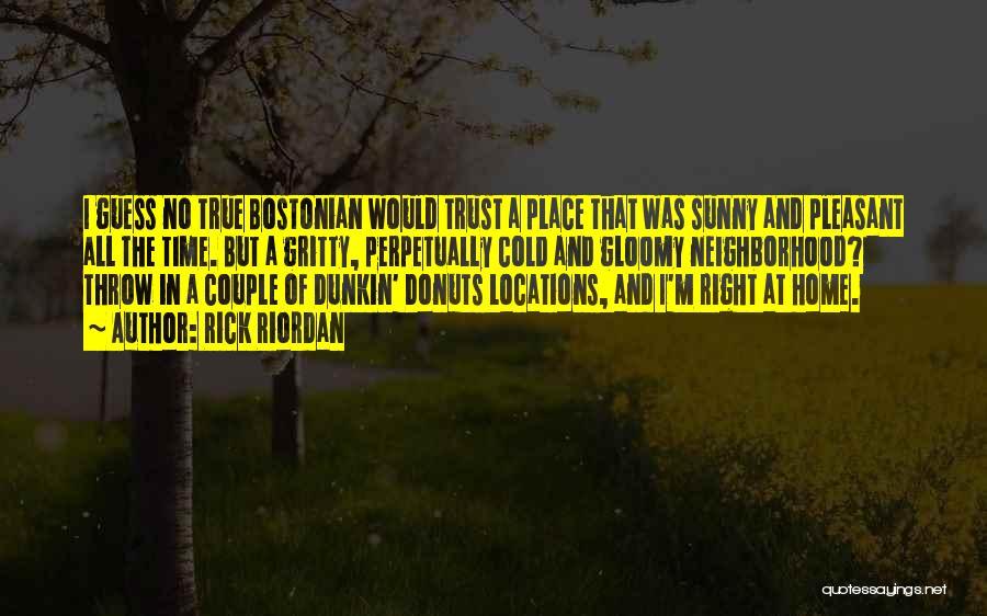 Bostonian Quotes By Rick Riordan