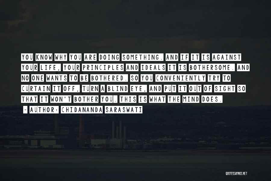 Bothered Mind Quotes By Chidananda Saraswati