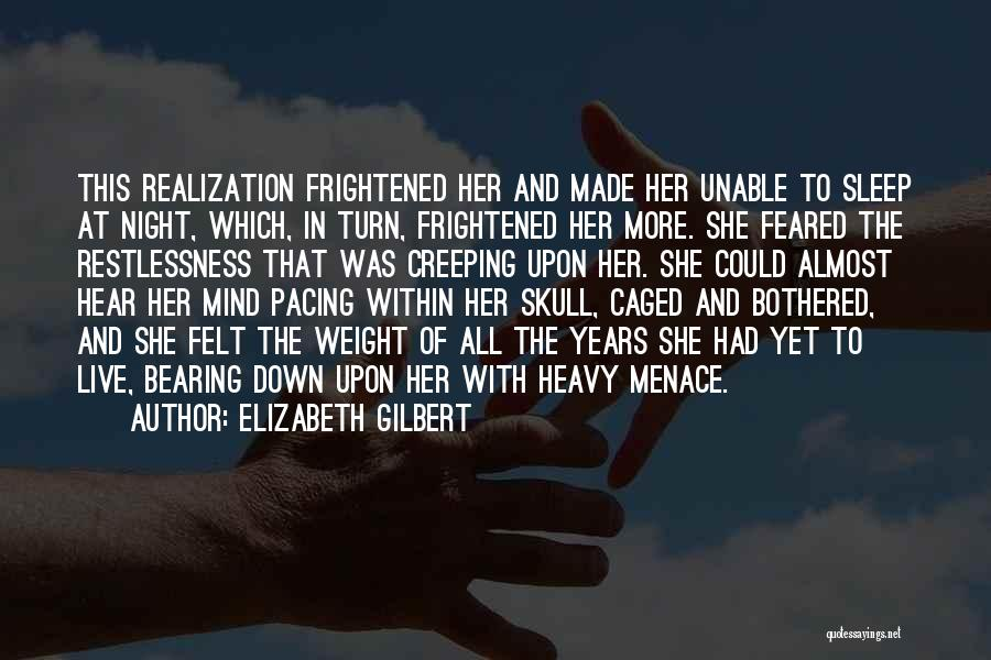 Bothered Mind Quotes By Elizabeth Gilbert