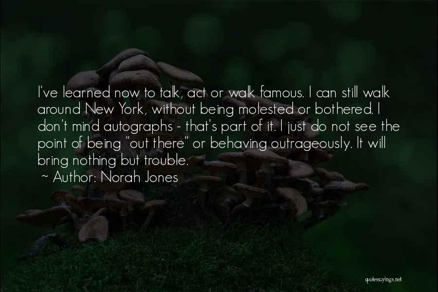 Bothered Mind Quotes By Norah Jones