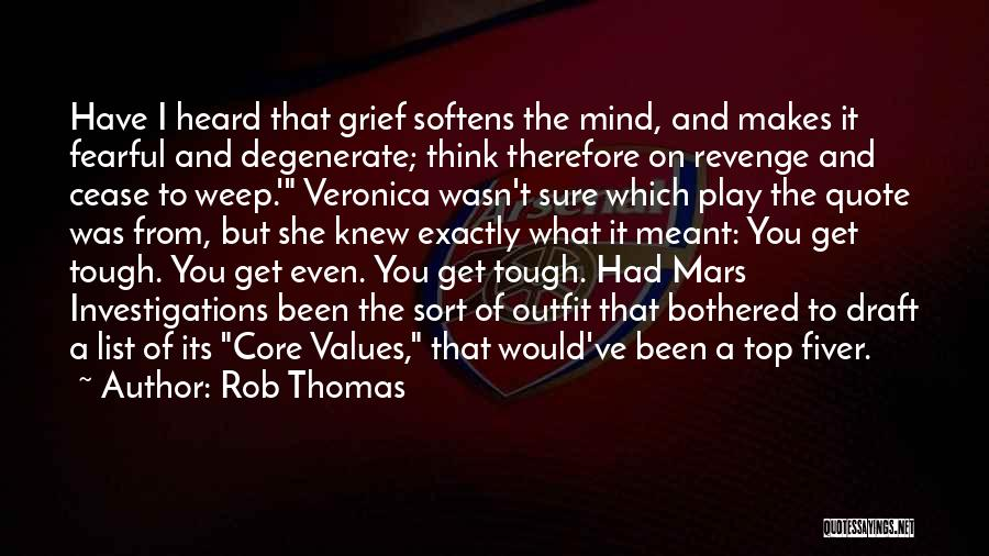 Bothered Mind Quotes By Rob Thomas