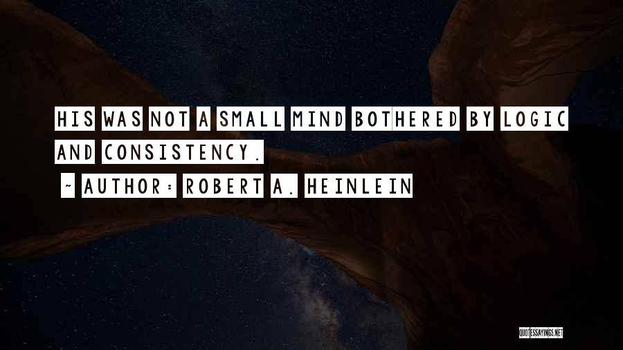Bothered Mind Quotes By Robert A. Heinlein