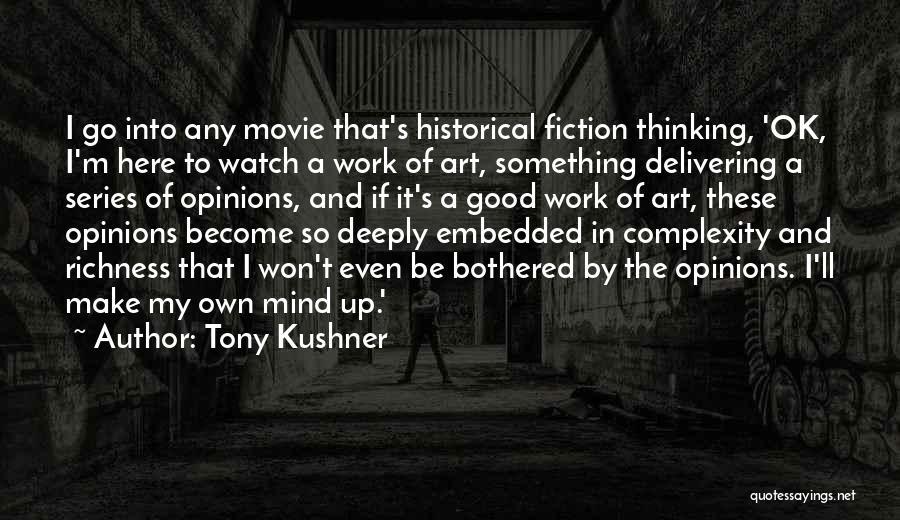 Bothered Mind Quotes By Tony Kushner
