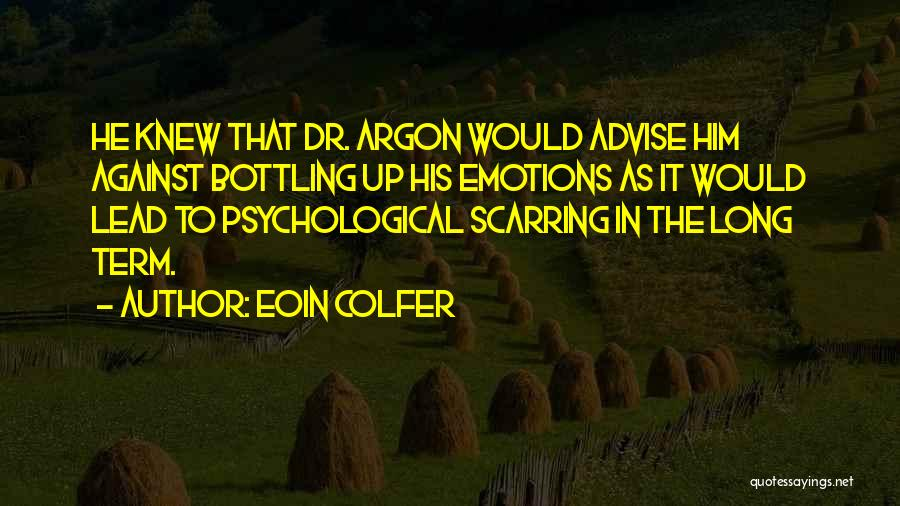 Top 4 Quotes & Sayings About Bottling Up Your Emotions