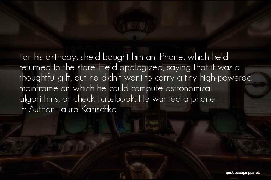 Bought Iphone Quotes By Laura Kasischke