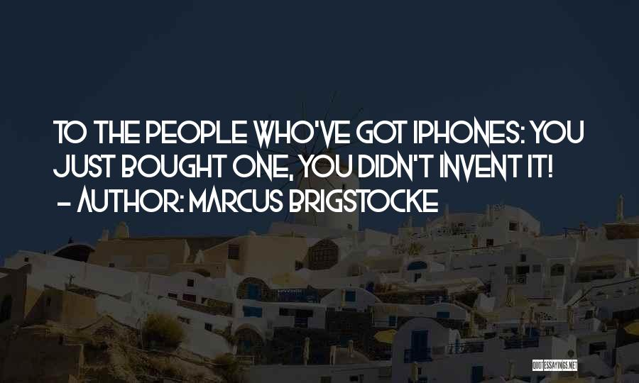 Bought Iphone Quotes By Marcus Brigstocke