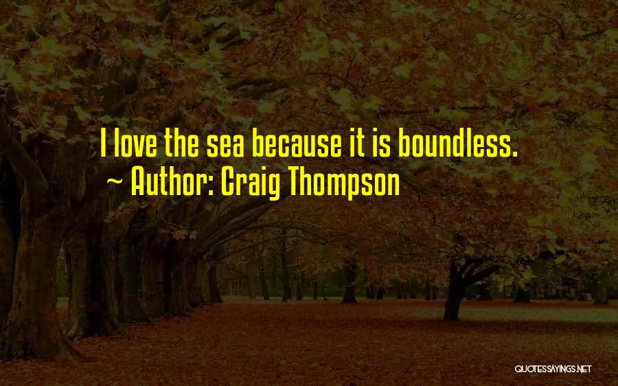 Boundless Sea Quotes By Craig Thompson