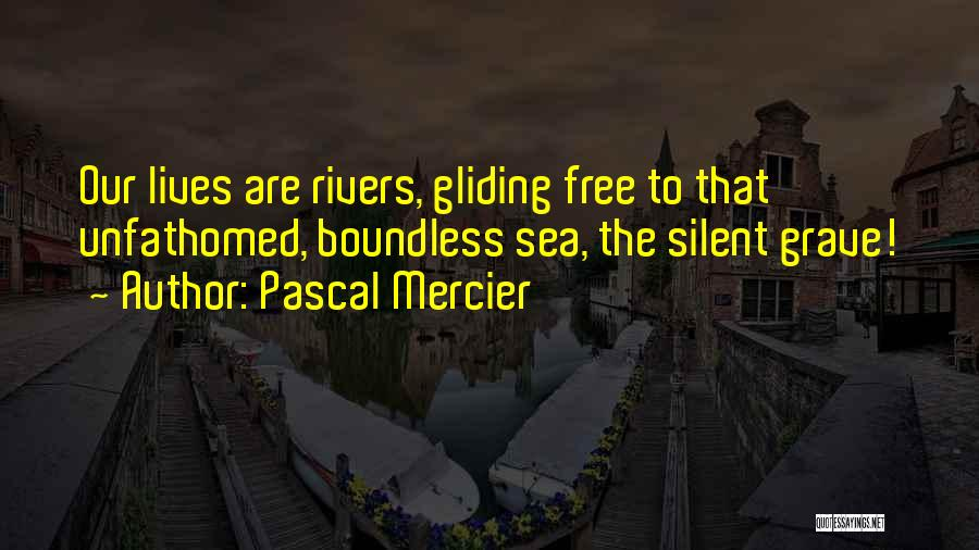 Boundless Sea Quotes By Pascal Mercier