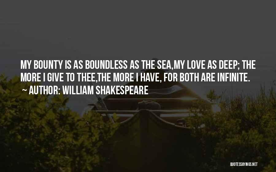 Boundless Sea Quotes By William Shakespeare