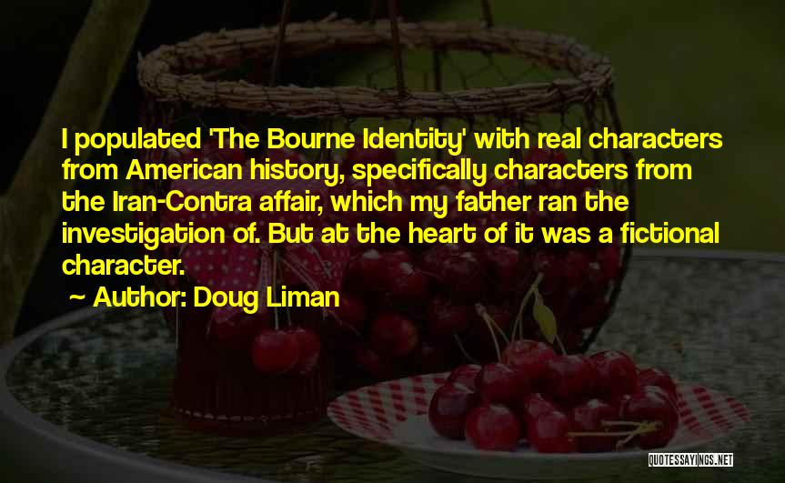 Bourne Identity Quotes By Doug Liman