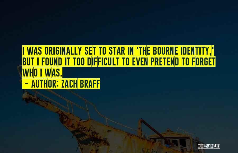 Bourne Identity Quotes By Zach Braff
