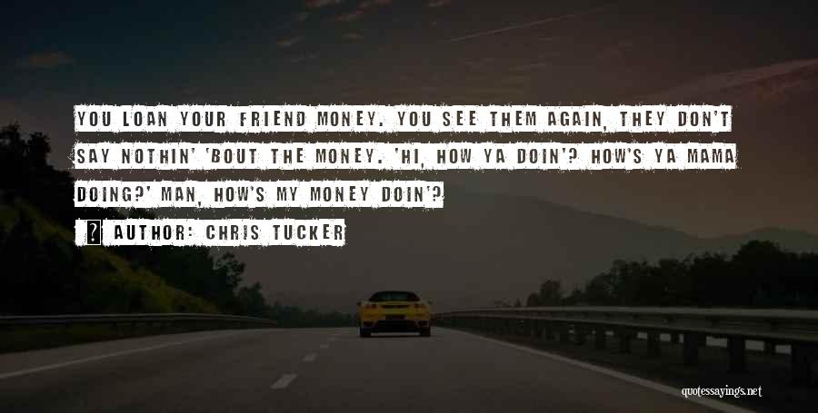 Bout My Money Quotes By Chris Tucker