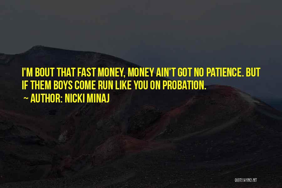Bout My Money Quotes By Nicki Minaj