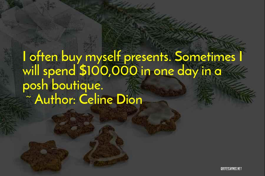 Boutique Quotes By Celine Dion