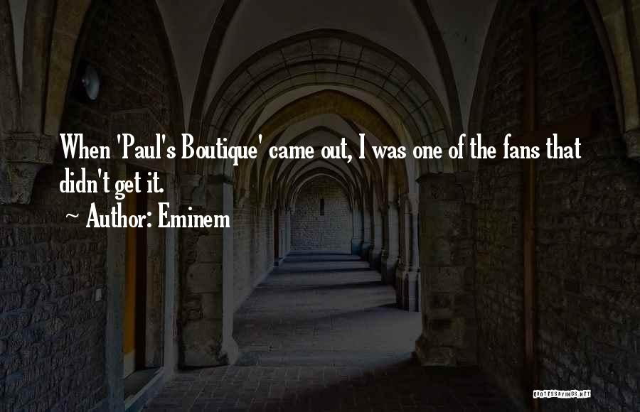 Boutique Quotes By Eminem